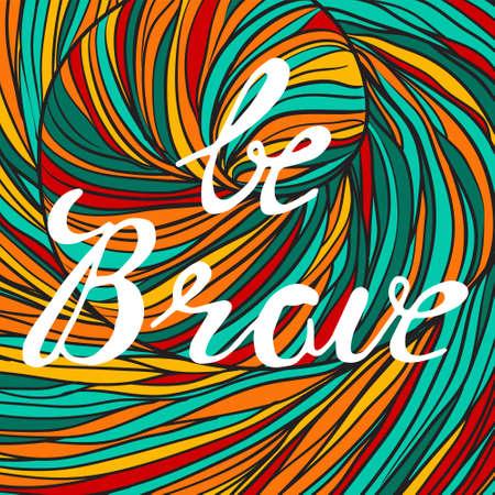 Be brave poster for children. Color background with white lettering - Be brave Illustration