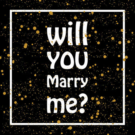 Will you marry me? Qoute on black backround with golden dots. Perfect for poster, print and cards. Wedding template