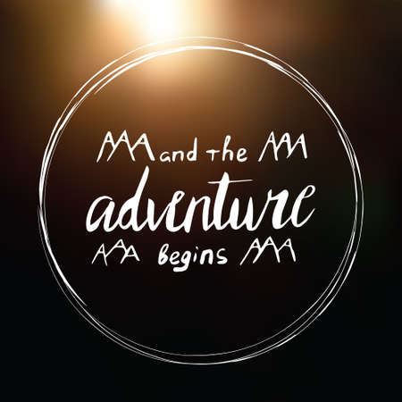 inspiring: And the adventure begins quote poster. Hand drawn. Lettering in Stock Photo