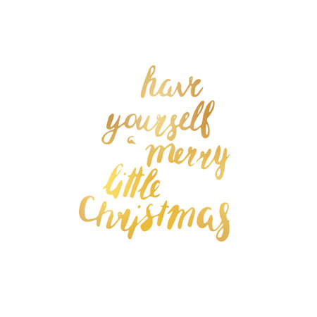 Creative poster with golden lettering. Hand drawn.  illustration. Lettering in . Have yourself a merry little Christmas