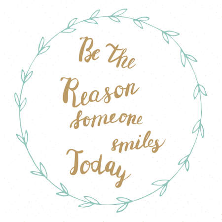 Be the reason someone smiles today golden quote on blue frame. Hand drawn. Lettering in .