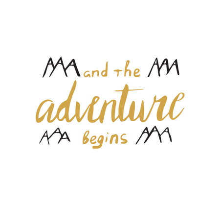 And the adventure begins quote poster. Hand drawn. Lettering in . Golden and black