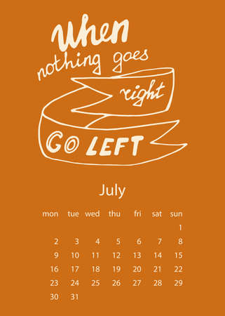 Calendar 2018 with motivational lettering. For print, decor and creative design. Vector illustration. When nothing goes right, go left