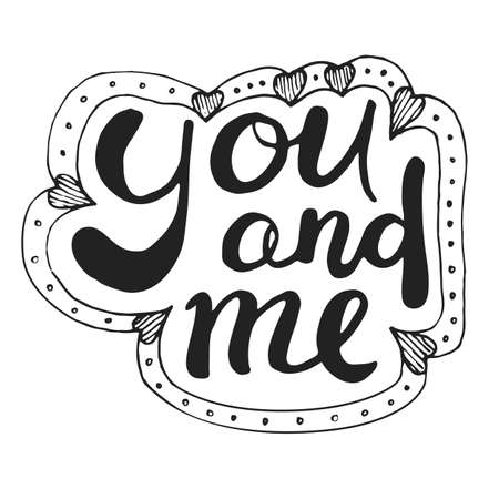 Lettering quote in hand drawn style. Phrase about love for print, valentines day design poster and greeting card. Vector illustration. Isolated on white Illustration