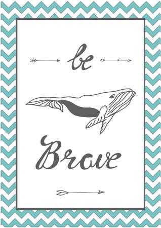 Plakat mit Wal in der Hand gezeichneten Art. Vektorillustration. Für Druck, Kinder, Kinderzimmer Design. Sei mutig