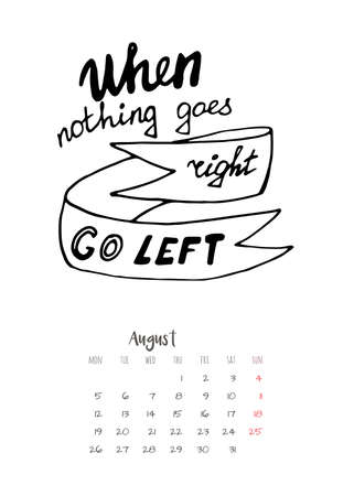 Calendar 2019 with motivational lettering - when nothing goes right, go left. For print, decor and creative design. Vector illustration.