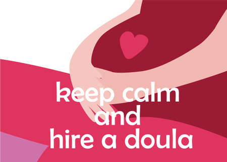 World Doula Week banner in a modern cartoon style. Pregnant woman with quote. Keep calm and hire a doula. Vector illustration
