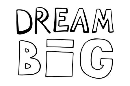 Dream big lettering in hand drawn style. Vector illustration Ilustração