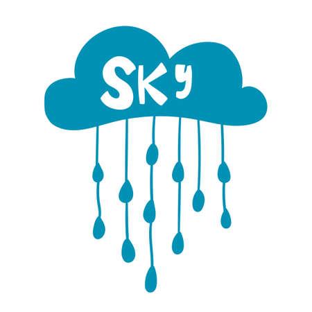 Scandinavian style poster for nursery design - web, print, textile. Cloud with rain drops and lettering - Sky for kids room. Vector illustration Ilustração