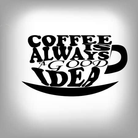 every day: Coffee is always a good idea. Life begins after coffee. Every day is a coffee day. Lettering on cup shape set. Modern calligraphy style quote. Illustration