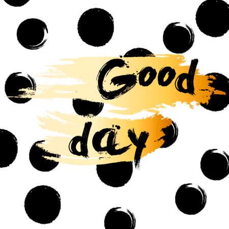 황금 반짝이 단어 좋은 하루 검은 백그라운드, 활판 인쇄 배너, 서 예 카드, 포스터, 전단지, t- 셔츠에 대 한 템플릿을 인쇄합니다. 벡터 골드 반짝 이는