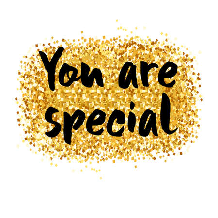You are special to me - romantic quote for valentines day card or save the date card. Inspirational vector typography. Gold glitter brush pen modern calligraphy.