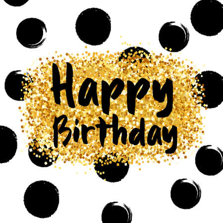 Gold sparkles background Happy Birthday. Happy Birthday background. Greeting logotype for card, flyer, poster, sign, banner, web, postcard, invitation. Abstract fest backdrop for text type quote