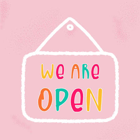 Vector open sign with text - we are open. Template door sign, banner, social media