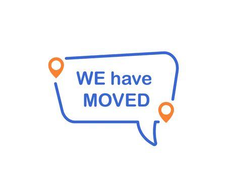 We have moved. Information sign. Vector Illustration