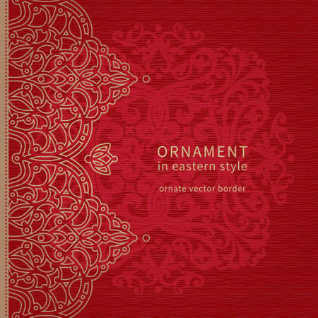 ornate background: Vector seamless border in Eastern style. Ornate element for design and place for text. Ornamental lace pattern for wedding invitations and greeting cards. Traditional decor on red background.