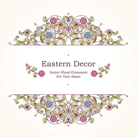 Vector floral illustration in Eastern style. Ornate element for design. Place for text. Colorful ornament for wedding invitations, birthday and greeting cards, thank you message. Bright elegant decor.