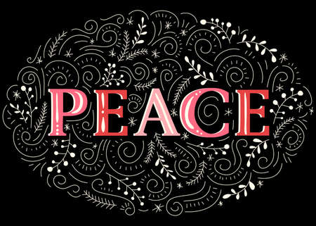 Peace Hand-Drawn Lettering with Doodle Swirls, Winter Holiday Foliage on Black Background