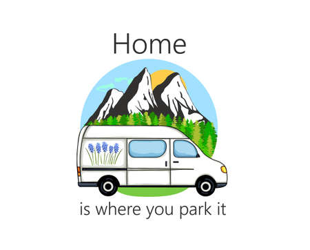 Camper van with forest and mountains in the background. Living van life, camping in the nature, travelling. Home is where we park it text. Illustration.