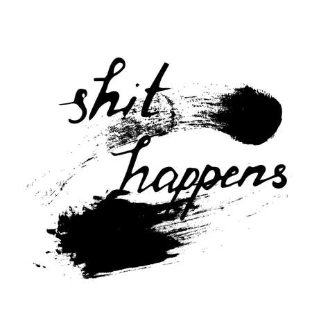 vexation: Shit happens. Vector handwritten illustration.