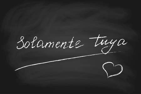 Vector text in Spanish Only yours (fem.). Chalk on blackboard. Perfect for Valentines day