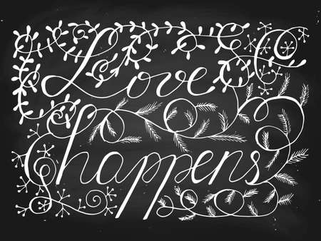 happens: Love happens in forest style, chalk on blackboard, vector