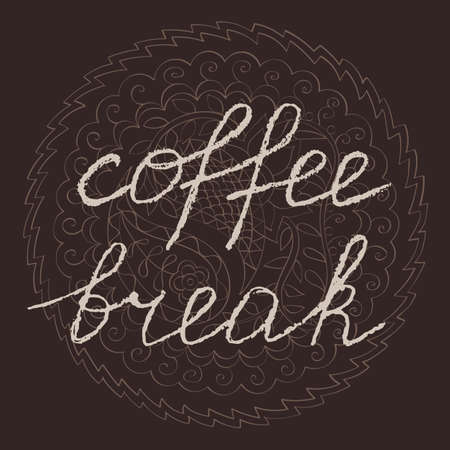 Vector handwritten text in chalk style on mandala background. Coffee break, can be used for napkin design