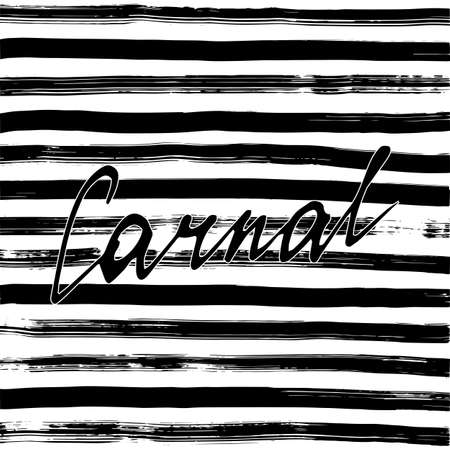 carnal: Carnal. Handwritten text on striped background, vector. Black and white Illustration