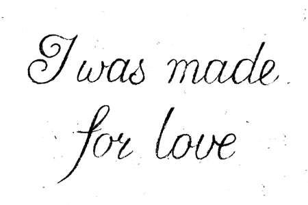 Fui hecho para el amor Frase manuscrita en carbón, vector Foto de archivo - 78746629