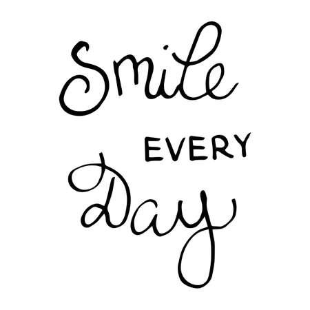 Sonríe todos los días. Texto negro escrito a mano sobre fondo blanco, vector Foto de archivo - 78746739