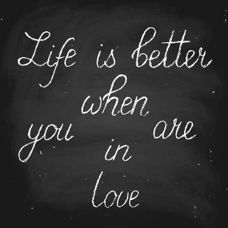 人生は恋が良いです。テキストを手書きチョーク スタイルのベクトルします。黒板にチョークで書きます。各単語は、別のレイヤーにあります。 写真素材 - 78746746