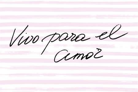 Frase Espanola Que Significa Que Vivo Por Amor Texto Escrito A Mano