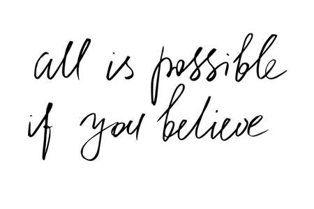 All is possible if you believe. Handwritten black text isolated on white background, vector. Each word is on the separate layer 向量圖像