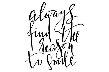 Phrase always find the reason to smile handwritten text vector Illustration
