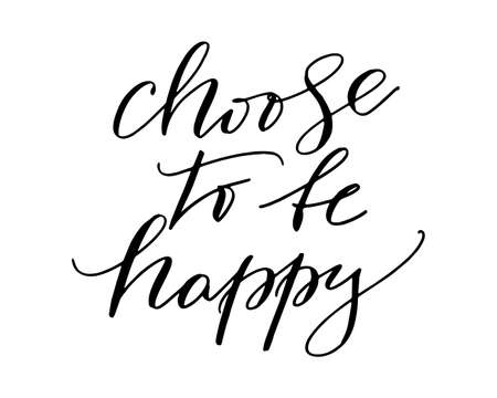 Choose to be happy inspirational motivational quote graphic. White text with black shadow.
