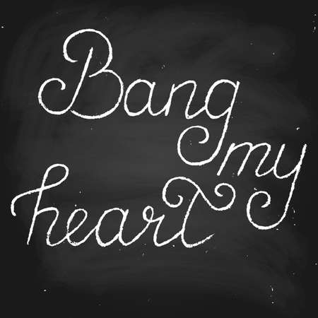 Bang my heart. Handwritten text in chalk style. Valentine's day card. Chalk on a blackboard, vector Ilustração