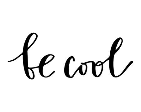 Be cool phrase lettering text illustration design for fashion, t shirt, shirt, dress, clothes, prints, posters, graphics, fabrics and others use.