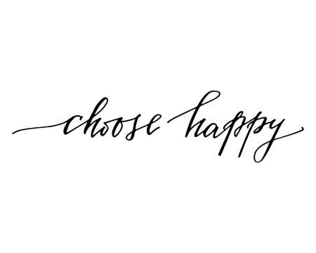 Motivational Quote - Choose Happy. inspirational motivation quote on a plain white background