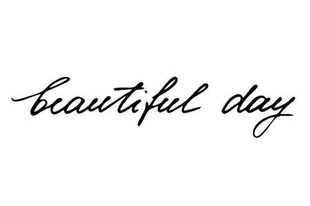 beautiful day - hand lettering inscription text motivation and inspiration positive quote, calligraphy raster version illustration Illustration