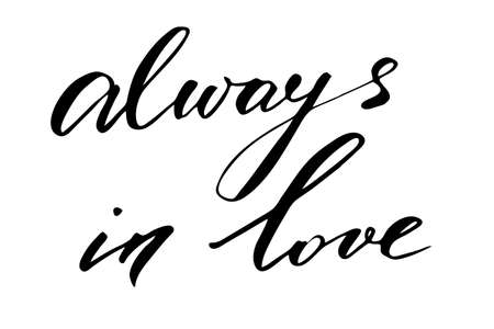 Always in love. Handwritten black text isolated on white background, vector. Each word is on the separate layer  Illusztráció