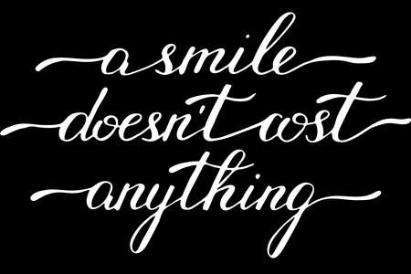 Phrase a smile doesn't cost anything handwritten text vector Illustration
