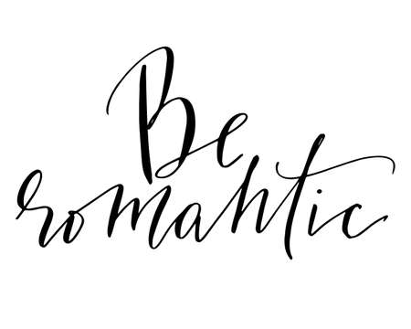 Phrase handwritten text be romantic Illustration