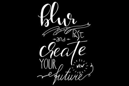 Lettering phrase motivational blur your past and create your new future vector. Each word is on the separate layer