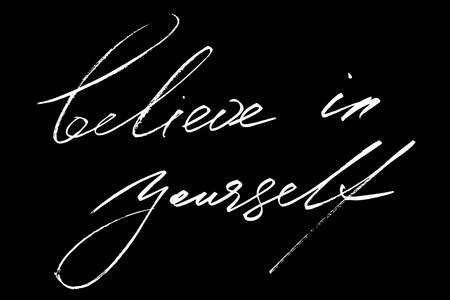 Phrase writing believe in yourself handwritten text vector Illustration