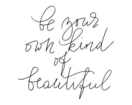 Inspirational phrase handwritten text be your own kind of beautiful vector