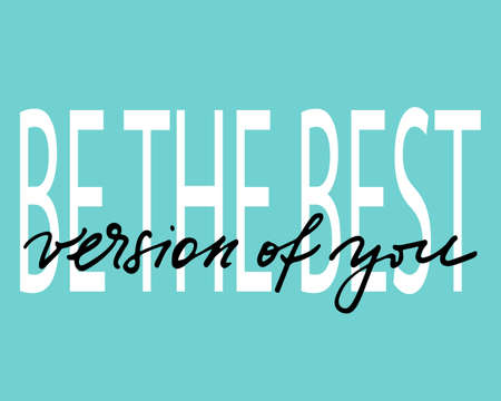 Be the best version of you hand drawn lettering phrase isolated on the white background. Inscription for photo overlays, greeting card or t-shirt print, poster design Illustration