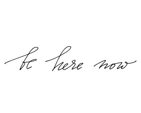 Positive phrase handwritten text vector be here now Illustration