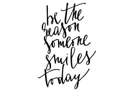 Phrase be the reason someone smiles today handwritten text vector