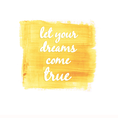 cordial: Let your dreams come true quote on hand drawn gold background