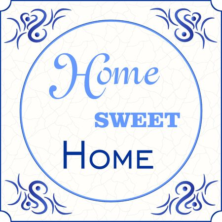 Original design of a traditional delft blue tile with abstract illustration in shades of blue, cream and grey grunge background and text home sweet home, vector, Illustration